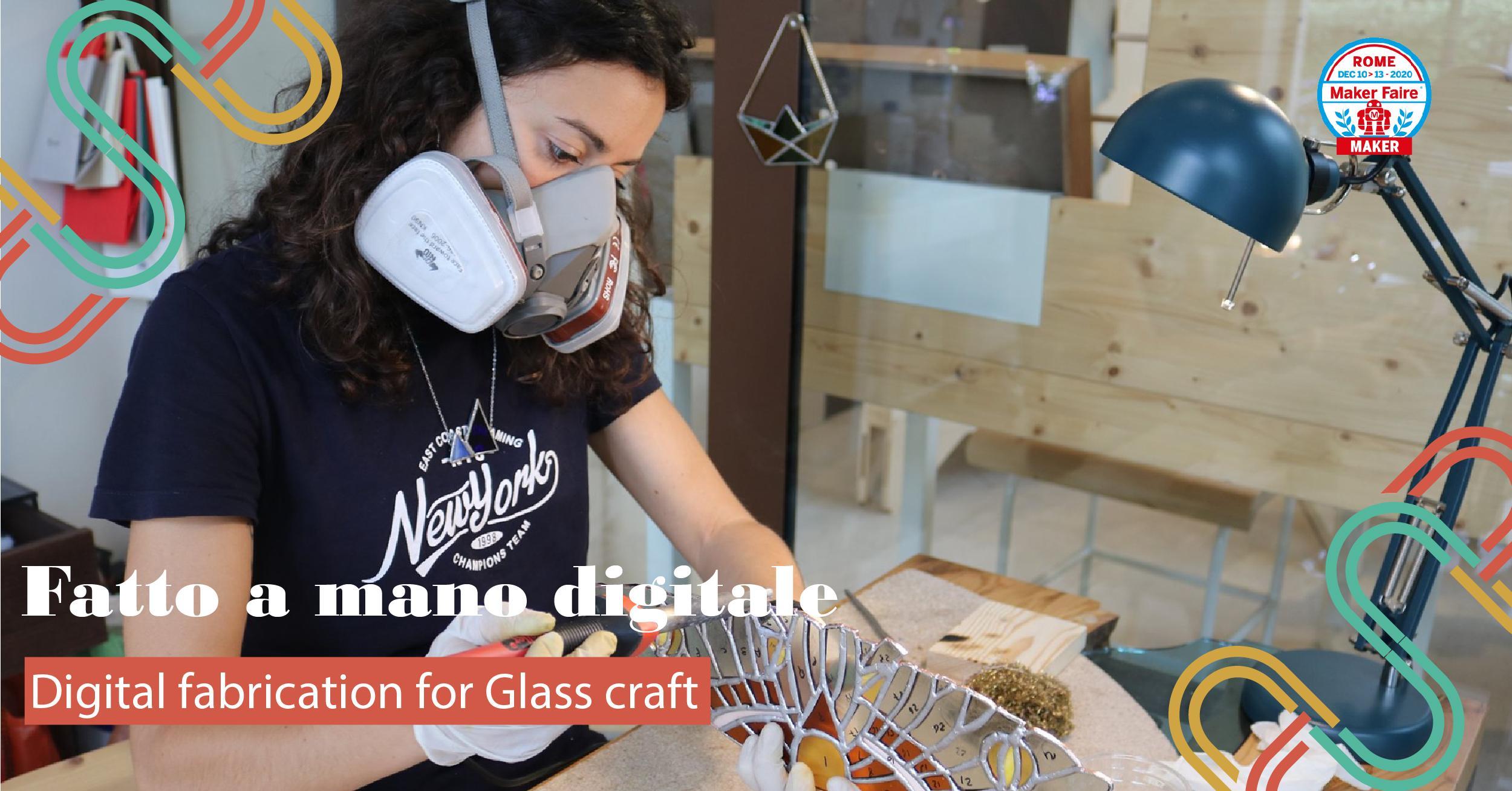 FATTO A MANO DIGITALE_ Digital fabrication for Glass craft